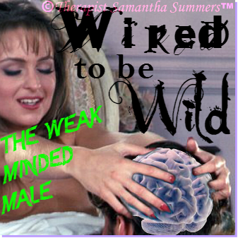 BUY Wired to be Wild #2 (the Weak Minded Male) PTV Button - SexyPsyche1-0 (1)