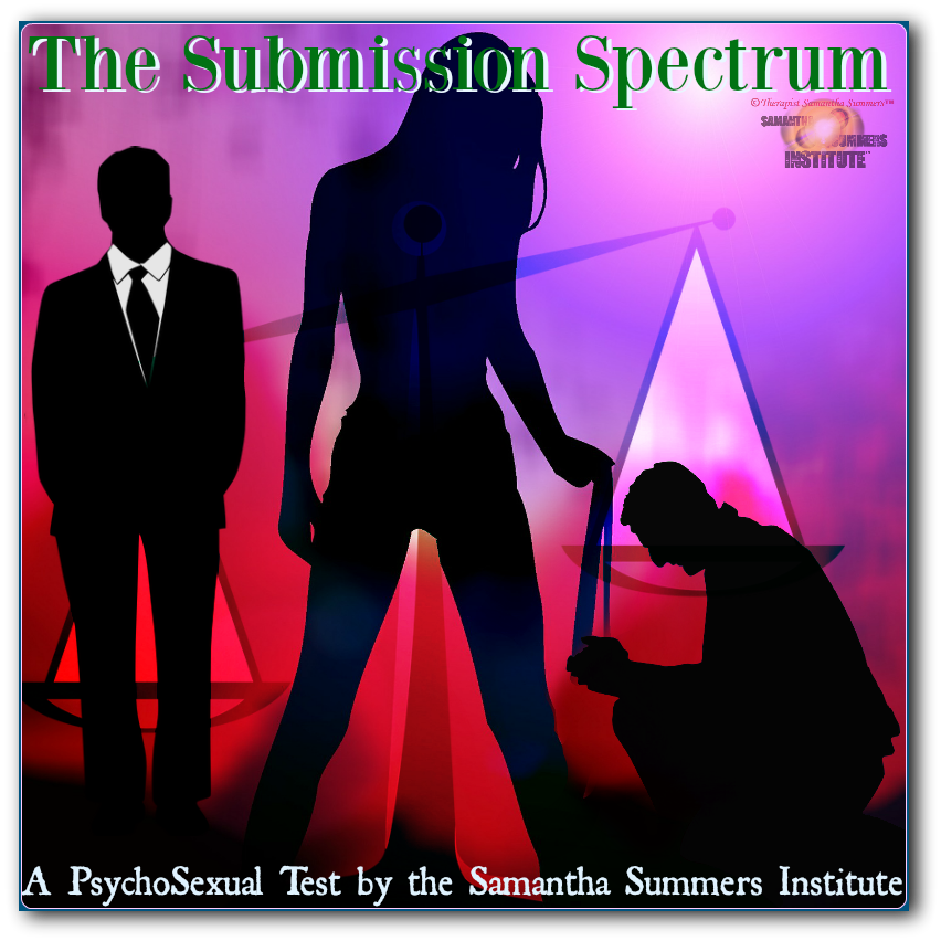 Submissive Scale Test (Copyrighted by the Samantha Summers Institute)
