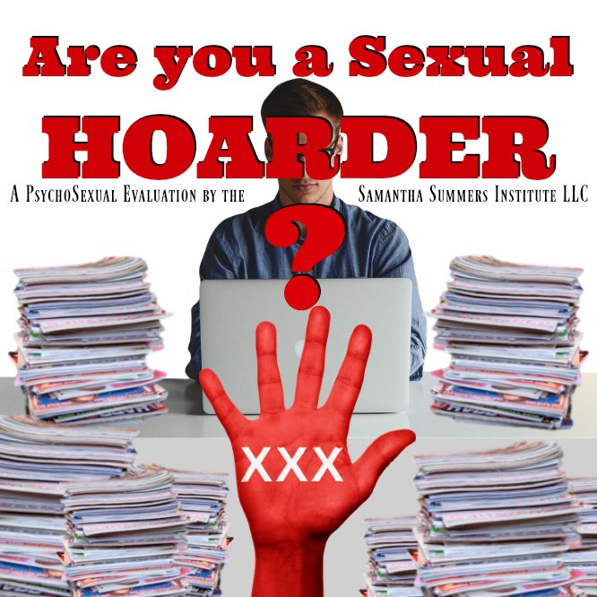 Are you a Sexual Hoarder?