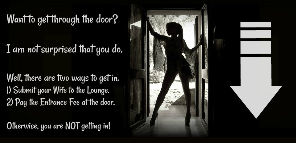 Hotwife Lounge Entrance Instructions.